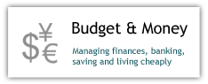 Budget and Money: Managing finances, banking, saving and living cheaply