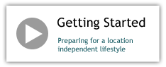 Getting Started: Preparing for a location independent lifestyle