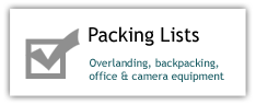 Packing Lists: Overlanding, backpacking, office, and camera equipment lists