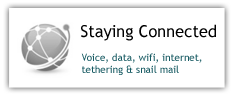 Staying Connected: Voice, data, wifi, internet, tethering and snail mail
